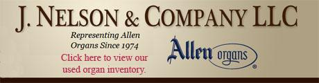 J. Nelson & Company, LLC, Representing Allen Organs,  Livermore, CA , CA, Home of Allen organs.