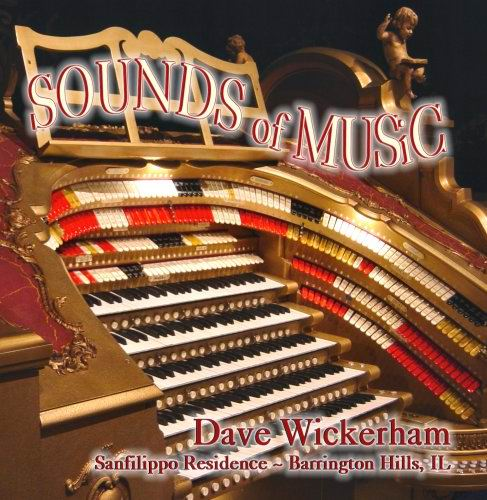 Click here to buy a copy of Dave Wickerham's CD entitled Sounds of Music featuring the Sanfilippo 5/80 Mighty WurliTzer.