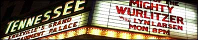 Click here to visit the website of the Tennessee Theatre in Knoxville, Tennessee, home of the 3/16 Mighty WurliTzer.